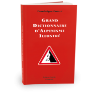 Grand dictionnaire d'alpinisme illustré Dominique Potard éditions Guérin