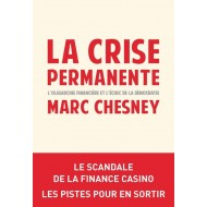La crise permanente Marc Chesney