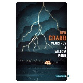 Meurtres à Willow Pond - Ned Crabb Éditions Gallmeister