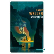 Wilderness - Lance Weller Éditions Gallmeister