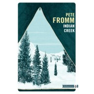 Indian Creek - Pete Fromm Éditions Gallmeister