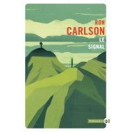 Le Signal - Ron Carlson Éditions Gallmeister
